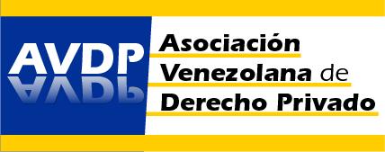 Asociación Venezolana de Derecho Privado. Tiene como objeto el estudio del Derecho Privado, que incluye las diversas ramas del Derecho Civil y del Derecho Mercantil; Derecho Internacional Privado, así como Derecho Comercial Internacional (Lex Mercatoria) y Derecho Marítimo