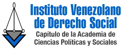 Instituto Venezolano de Derecho Social.Convenio de Cooperación Institucional entre la Academia de Ciencias Políticas y Sociales y el Instituto Venezolano de Derecho Social