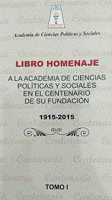 Libro Homenaje a la Academia de Ciencias Políticas y Sociales en el Centenario de su Fundación